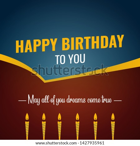 Happy birthday greeting card - May all of your dreams come true, happy birthday.