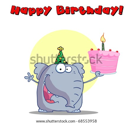 Happy Birthday Greeting Of An Elephant Holding Cake