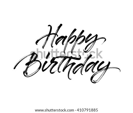 Happy Birthday inscription. Handwritten brush ink lettering for birthday greeting card, poster design and gift tags.