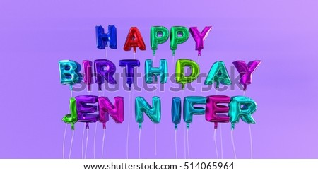 Happy Birthday Jennifer card with balloon text - 3D rendered stock image. This image can be used for a eCard or a print postcard.