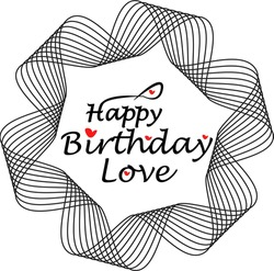 Happy Birthday Love. Typographical birthday quote illustration.