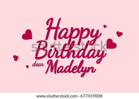 Happy Birthday Madelyn Background Happy Birthday Card Happy