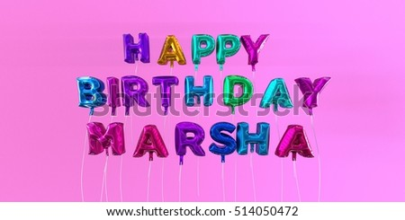 Happy Birthday Marsha card with balloon text - 3D rendered stock image. This image can be used for a eCard or a print postcard.