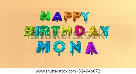 Happy Birthday Mona card with balloon text - 3D rendered stock image. This image can be used for a eCard or a print postcard.
