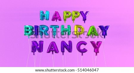 Happy Birthday Nancy card with balloon text - 3D rendered stock image. This image can be used for a eCard or a print postcard.