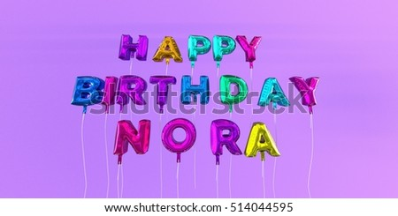 Happy Birthday Nora card with balloon text - 3D rendered stock image. This image can be used for a eCard or a print postcard.