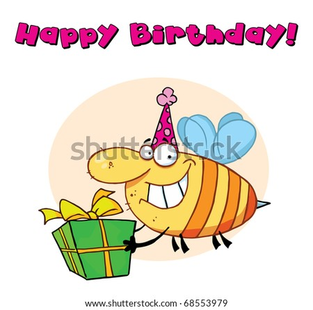 Happy Birthday Text Above A Bee Wearing A Party Hat And Carrying A Present