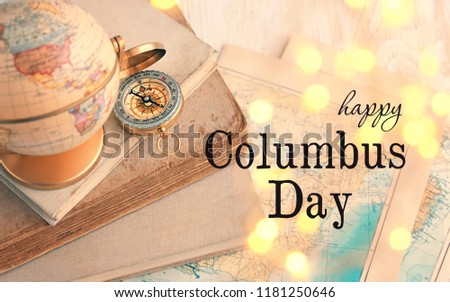 Happy Columbus day Greeting card or background. Globe, books, compass. concept of Columbus day and travel.  #1181250646
