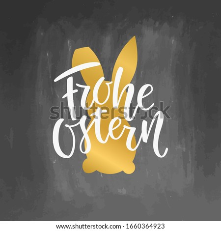 Happy Easter German text lettering calligraphy on chalkboard background Frohe Ostern for Paschal greeting card. illustration. Great for poster, sticker. Brush ink modern handlettering. Stock foto ©