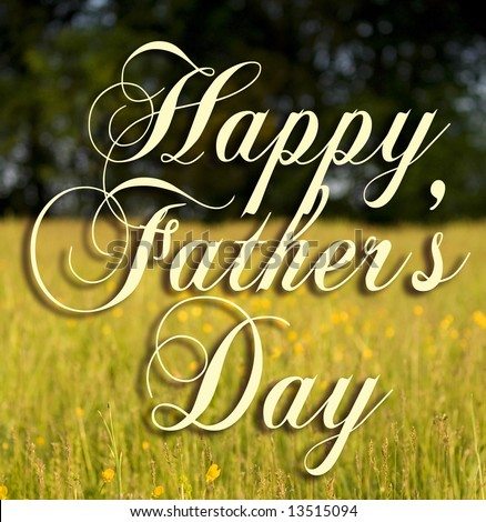 Happy Father's Day type on a field background (public domain free type).