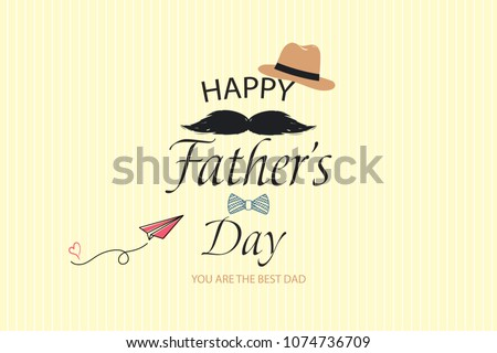 Happy Fathers Day template greeting card. You are the Best Dad. Fathers day Banner, flyer, invitation, congratulation or poster design. Father's day concept.  illustration.