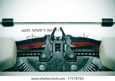 happy fathers day written with an old typewriter