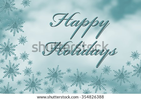 Happy Holidays Greeting, Blue Snowflake Background  with text Happy Holidays