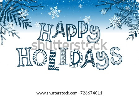 Happy holidays postcard template. New Year lettering with snowflakes and branches on blue background. Christmas card concept.