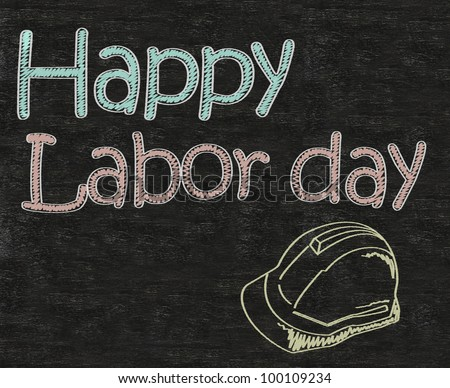 happy Labor day, may day with safety helmet written on blackboard background high resolution