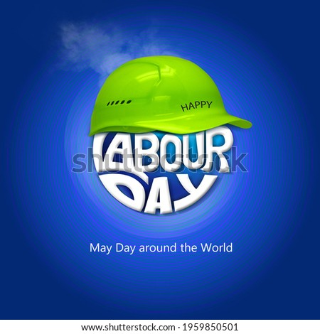 Happy Labour Day concept. 1st May- International labor day concept. Labor safety and right at Workplace. World Day for Safety at Work concept. Safety first for worker. Labour Day Typography.