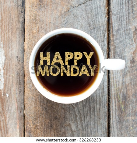 Happy monday. Tasty Coffee with happy monday in cup on background
