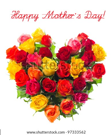 happy mother's day! bouquet of colorful assorted roses in heart shape on white background