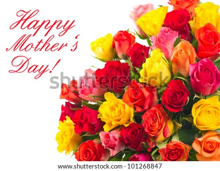 happy mother's day. card concept. closeup of colorful assorted roses on white background