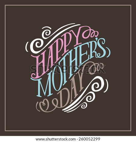 Happy Mothers Day hand drawn typography royalty free stock illustration for greeting card, ad, promotion, poster, flier, blog, article, social media, marketing