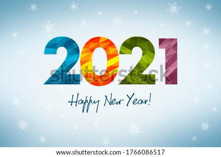 Happy New Year 2021, concept of a New Year's greeting card with winter theme, large inscription 2021 composed of colorful geometric figures