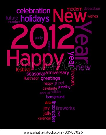 Happy new year 2012 info-text graphics and arrangement concept on black background (word clouds)