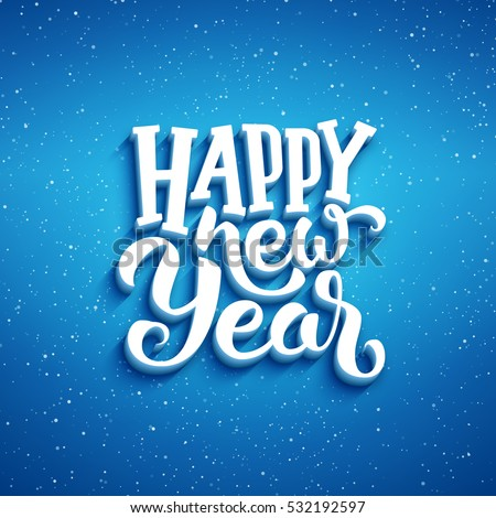 Happy New Year lettering on blue blurry background with sparkles. Greeting card design template with 3D typography label #532192597