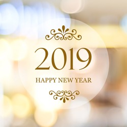 Happy New Year 2019 on blur abstract bokeh background, new year greeting card, banner
