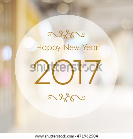 Happy New Year 2017 year on abstract blur festive bokeh background #471962504
