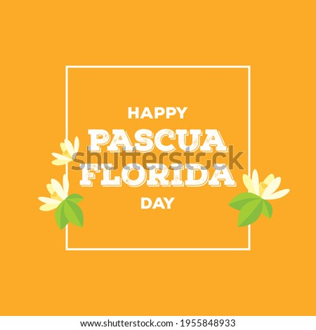 Happy Pascua Florida Day illustration. Orange blossom flower icon. Pascua Florida Day lettering in a square frame. Flowery festival of Florida illustration. Important day Foto stock ©