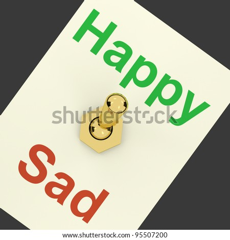 Happy Sad Switch Showing That Happiness Is Very Important