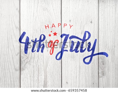 Happy 4th of July Typography Over Distressed Wood Background #659357458