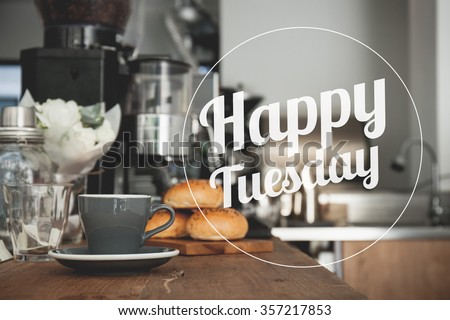 Happy Tuesday coffee cup background with vintage filter #357217853