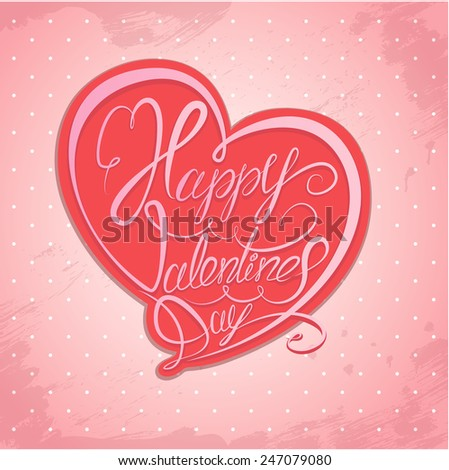 Happy Valentine`s Day. Calligraphic element, Hand written text in heart shape on pink polka dots background. Raster version