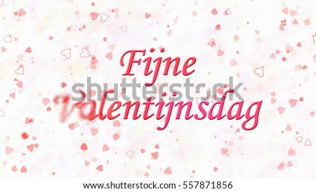 Happy Valentine's Day text in Dutch 'Fijne Valentijnsdag' turns to dust horizontally from left on white background with hearts and roses Stockfoto ©