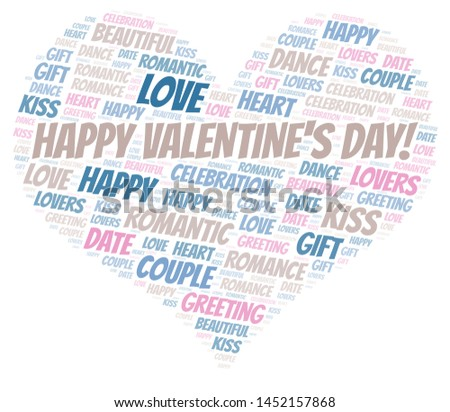 Happy Valentine's Day! word cloud. Word cloud made with text only.