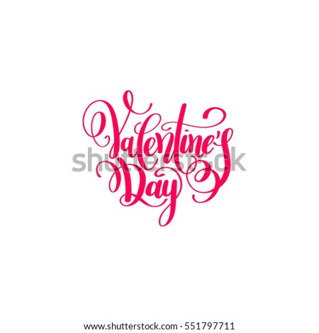 happy valentines day handwritten lettering holiday design to greeting card, poster, congratulate, calligraphy text raster version illustration #551797711