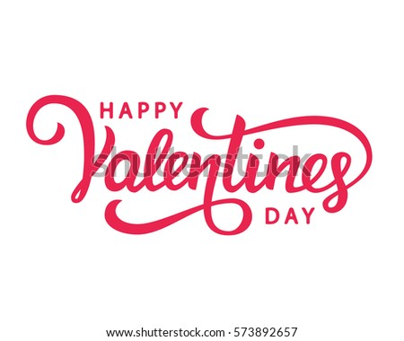 Happy Valentines Day typography poster with handwritten calligraphy text, isolated on white background. Illustration #573892657