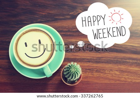 Photo of  Happy Weekend coffee cup background with vintage filter