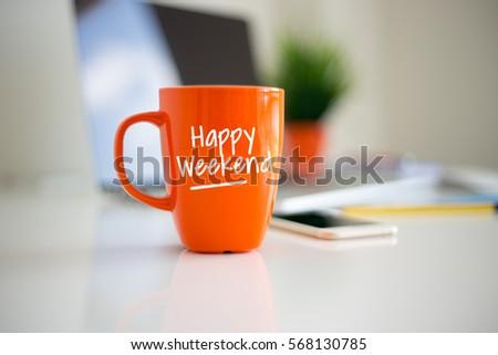 Happy Weekend Coffee Cup Concept Сток-фото ©