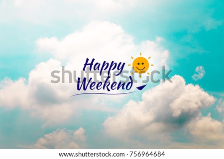 Happy weekend colorful word on blue sky and cloud background.sun smile cartoon on paper airplane.