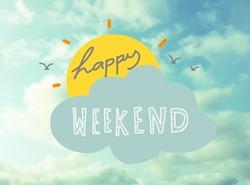 Happy weekend word on blue sky