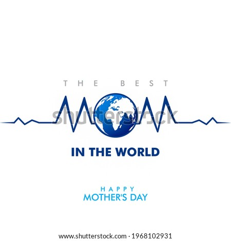 Happy world Mother's day greeting card. Heartbeat with world map text Mom. Symbols of the map on white background. Mom Heartbeat of my life. The best mom in the world. Best mom ever. Mommy is the Best