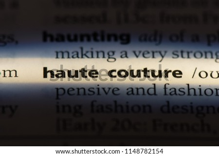 haute couture word in a dictionary. haute couture concept. #1148782154