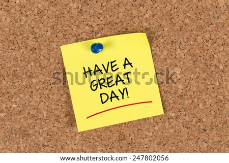have a great day written on a