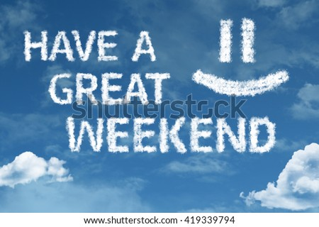 Have a Great Weekend cloud word with a blue sky Сток-фото ©