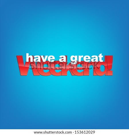 Have a great weekend! Typography background. (Raster)