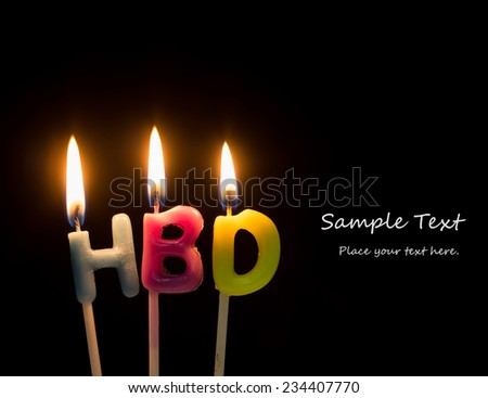 HBD, Happy birthday text in lit candles with the room for sample text