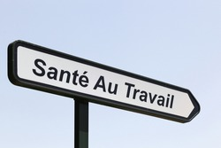 Health at work roadsign called santé au travail in French language