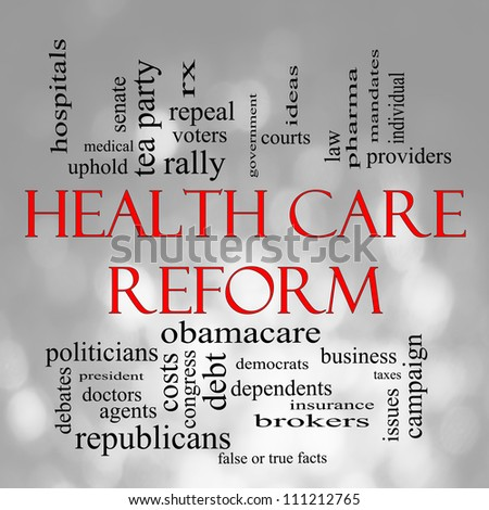Health Care Reform Word Cloud Concept in with a Bokeh background with great terms such as healthcare, politics, courts, insurance, costs, business, repeal and more